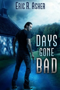 Days Gone Bad by Eric R Asher