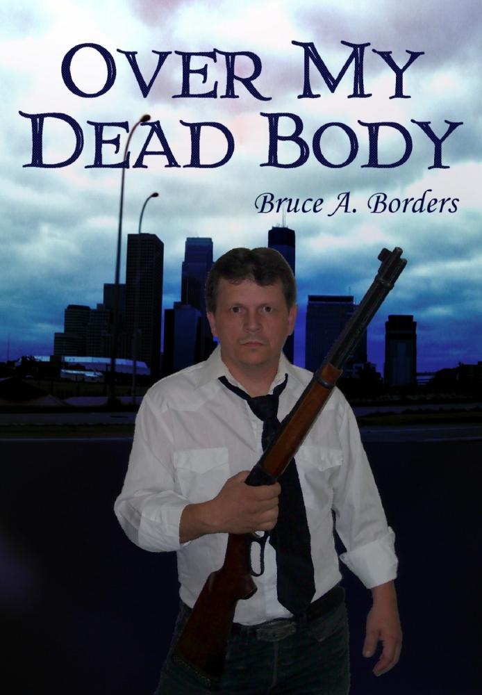 Spotlight On: Bruce Borders, author of Over My Dead Body (1/2)