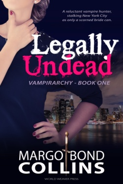 Legally Undead, by Margo Bond Collins, World Weaver Press