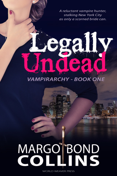 Legally Undead, by Margo Bond Collins, World Weaver Press