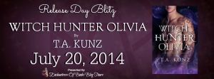 Witch Hunter Olivia by TA Kunz - Release Day Blitz
