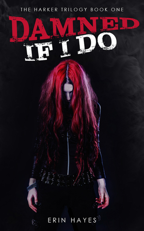 Happy Release Day! Damned if I Do, by Erin Hayes